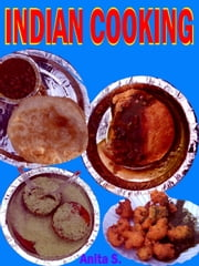Indian Cooking ebook by Anita S.