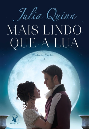 Mais lindo que a lua eBook by Julia Quinn