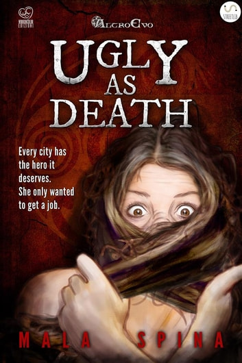 Ugly as Death - Being a hero isn't for apprentices ebook by Mala Spina