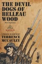 The Devil Dogs of Belleau Wood ebook by Terrence McCauley