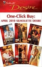 One-Click Buy: April 2010 Silhouette Desire ebook by Olivia Gates, Michelle Celmer, Katherine Garbera,...