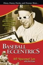 "Baseball Eccentrics ebook by Bill ""Spaceman"" Lee,Jim Prime"