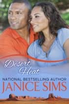 Desert Heat ebook by Janice Sims