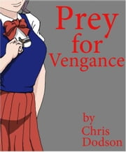 Prey For Vengeance ebook by Chris Dodson