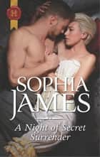 A Night of Secret Surrender ebook by Sophia James