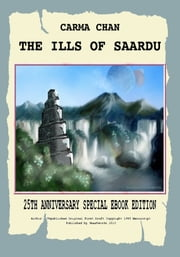 The Ills of Saardu (25th Anniversary Special Ebook Edition) ebook by Carma Chan