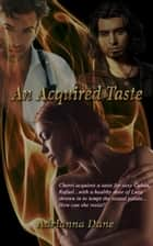 An Acquired Taste ebook by Adrianna Dane