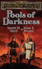 Pools of Darkness ebook by James M. Ward,Anne K. Brown