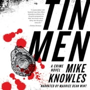 Tin Men - A Crime Novel audiobook by Mike Knowles