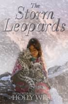 The Storm Leopards ebook by Holly Webb