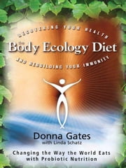 The Body Ecology Diet ebook by Donna Gates