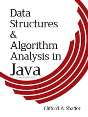 Data Structures and Algorithm Analysis in Java, Third Edition ebook by Dr. Clifford A. Shaffer