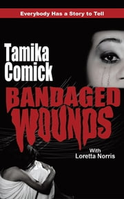 Bandaged Wounds ebook by Tamika Comick