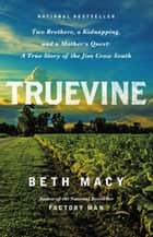 Truevine ebook by Beth Macy