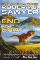 End of an Era eBook by Robert J. Sawyer