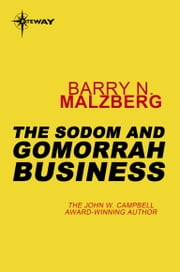 The Sodom and Gomorrah Business ebook by Barry N. Malzberg