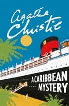 A Caribbean Mystery (Miss Marple) ebook by Agatha Christie