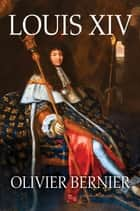 Louis XIV ebook by