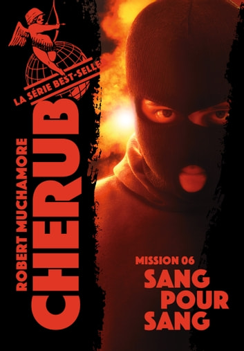 Cherub (Mission 6) - Sang pour Sang eBook by Robert Muchamore