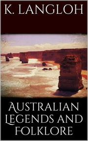 Australian legends and folklore ebook by Katie Langloh