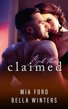 Claimed - Claimed, #3 ebook by Mia Ford, Bella Winters