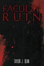 Faculty Ruin ebook by Taylor Joseph Dean