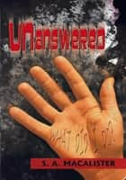 Unanswered ebook by S.A. Macalister