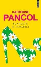 Scarlett, si possible ebook by Katherine Pancol