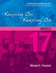 Keeping On Keeping On: 17---Mexico ebook by Michael Farquhar