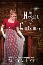 His Heart for Christmas ebook by Aileen Fish