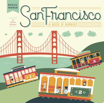 San Francisco - A Book of Numbers ebook by Ashley Evanson