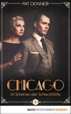 Chicago - Im Schatten der Schlachthöfe ebook by Pat Connor
