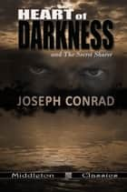 Heart of Darkness and The Secret Sharer (Middleton Classics) ebook by Joseph Conrad