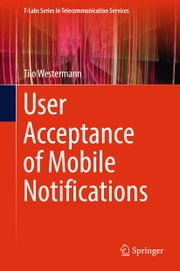 User Acceptance of Mobile Notifications ebook by Tilo Westermann