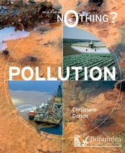 Pollution ebook by Christiane Dorion,Britannica Digital Learning