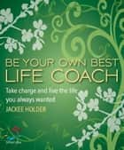 Be Your Own Best Life Coach ebook by Jackee Holder