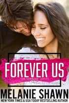 Forever Us ebook by Melanie Shawn