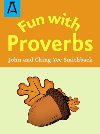 Fun with Proverbs ebook by John Smithback,Ching Yee Smithback