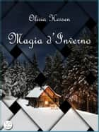 Magia d'inverno ebook by Olivia Hessen
