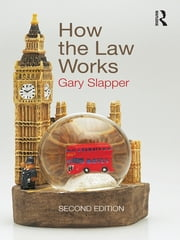 How the Law Works ebook by Gary Slapper