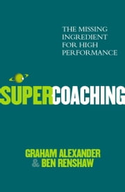 Super Coaching ebook by Graham Alexander,Ben Renshaw