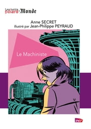 Le machiniste ebook by Anne Secret, Jean-Philippe Peyraud