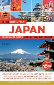 Tuttle Travel Pack Japan - Your Guide to Japan's Best Sights for Every Budget ebook by Rob Goss