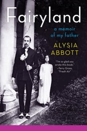 Fairyland: A Memoir of My Father ebook by Alysia Abbott