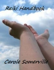 Reiki Handbook ebook by Carole Somerville