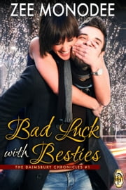 Bad Luck With Besties ebook by Zee Monodee