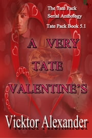 A Very Tate Valentine's Day - Book 5.1 ebook by Vicktor Alexander