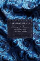 The Coat Route ebook by Meg Lukens Noonan