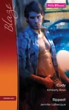 Cody/Ripped! 電子書籍 by Kimberly Raye, Jennifer Labrecque