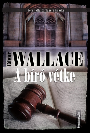 A bíró vétke ebook by Edgar Wallace